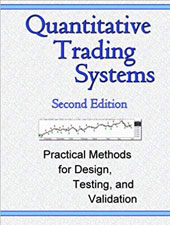 Quantitative Trading Systems – Practical Methods for Design, Testing, and Validation.